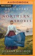 Daughters of Northern Shores (Unabridged, MP3) (#02 in Blackbird Mountain Audio Series) CD