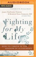 Fighting For My Life: How to Thrive in the Shadow of Alzheimer's (Unabridged, Mp3) CD