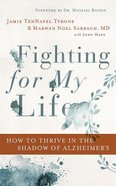 Fighting For My Life: How to Thrive in the Shadow of Alzheimer's (Unabridged, 6 Cds) CD