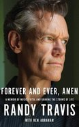 Forever and Ever, Amen: A Memoir of Music, Faith, and Braving the Storms of Life (Unabridged, 8 Cds) CD