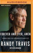 Forever and Ever, Amen: A Memoir of Music, Faith, and Braving the Storms of Life (Unabridged, Mp3) CD