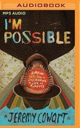 I'm Possible: Jumping Into Fear and Discovering a Life of Purpose (Unabridged, Mp3) CD