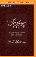 The Joshua Code: 52 Scripture Verses Every Believer Should Know (Unabridged, Mp3) CD