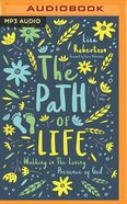 The Path of Life: Walking in the Loving Presence of God (Unabridged, Mp3) CD