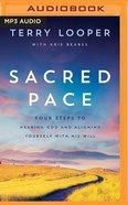 Sacred Pace: Four Steps to Hearing God and Aligning Yourself With His Will (Unabridged, Mp3) CD