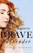 Brave Surrender: Let God's Love Rewrite Your Story (Unabridged, 5 Cds)