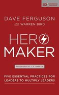 Hero Maker : Five Essential Practices For Leaders to Multiply Leaders (Unabridged, 5 CDS) (Exponential Series) CD