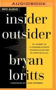 Insider Outsider: My Journey as a Stranger in White Evangelicalism and My Hope For Us All (Unabridged, Mp3) CD