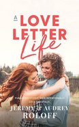 A Love Letter Life: Pursue Creatively, Date Intentionally, Love Faithfully (Unabridged, 5 Cds) CD