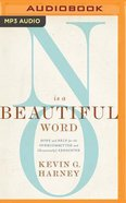 'No' is a Beautiful Word: Hope and Help For the Overcommitted and (Occasionally) Exhausted (Unabridged, Mp3) CD