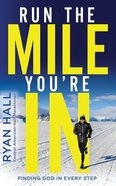 Run the Mile You're in: Finding God in Every Step (Unabridged, 6 Cds) CD