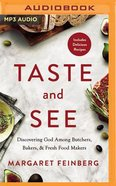 Taste and See: Discovering God Among Butchers, Bakers, and Fresh Food Makers (Unabridged, Mp3) CD