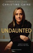 Undaunted: Daring to Do What God Calls You to Do (Unabridged, 6 Cds) CD