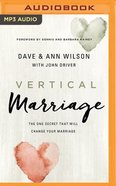 Vertical Marriage: The One Secret That Will Change Your Marriage (Unabridged, Mp3) CD