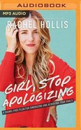 Girl, Stop Apologizing: A Shame-Free Plan For Embracing and Achieving Your Goals (Unabridged, Mp3) CD