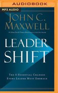 Leadershift: The 11 Essential Changes Every Leader Must Embrace (Unabridged, Mp3) CD