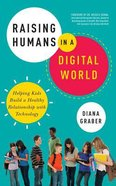 Raising Humans in a Digital World: Helping Kids Build a Healthy Relationship With Technology (Unabridged, 6 Cds) CD