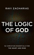 The Logic of God: 52 Christian Essentials For the Heart and Mind (Unabridged, 4 Cds) CD
