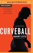 Curveball: My Story of Overcoming Ego, Finding My Purpose, and Achieving True Success (Unabridged, Mp3) CD