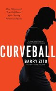 Curveball: My Story of Overcoming Ego, Finding My Purpose, and Achieving True Success (Unabridged, 5 Cds) CD