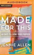 Made For This: 40 Days to Living Your Purpose (Unabridged, Mp3) CD