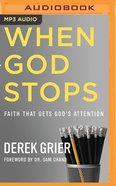 When God Stops: Faith That Gets God's Attention (Unabridged, Mp3) CD