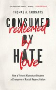 Consumed By Hate, Redeemed By Love: How a Violent Klansman Became a Champion of Racial Reconciliation (Unabridged, 7 Cds) CD