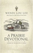 A Prairie Devotional: 100 Devotions Inspired By the Beloved Tv Series (Unabridged, 10 Cds) CD