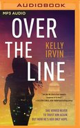 Over the Line (Unabridged, Mp3) CD