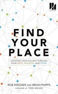 Find Your Place: Locating Your Calling Through Your Gifts, Passions, and Story (Unabridged, 4 Cds) CD