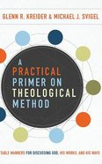 A Practical Primer on Theological Method: Table Manners For Discussing God, His Works, and His Ways (Unabridged, 7 Cds) CD