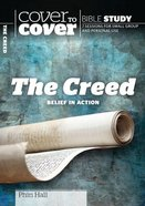 Creed, the - Belief in Action (Cover To Cover Bible Study Guide Series) Paperback