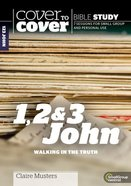 1, 2 & 3 John - Walking in the Truth (Cover To Cover Bible Study Guide Series) Paperback