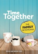 Time Together: The Family Devotional Paperback