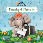 Miniphant Moves in (Miniphant & Me Series) Paperback