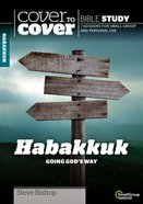 Habakkuk: Going God's Way (Cover To Cover Bible Study Guide Series) Paperback
