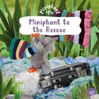 Miniphant to the Rescue (Miniphant & Me Series) Paperback