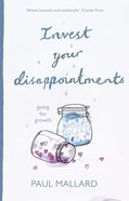 Invest Your Disappointment Paperback