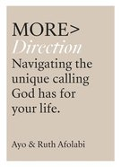 More> Direction: Navigating the Uniquie Calling God Has For Your Life (More Series) Paperback