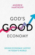 God's Good Economy: Doing Economic Justice in Today's World Paperback