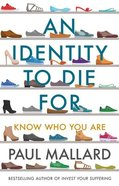 An Identity to Die For: Know Who You Are Paperback