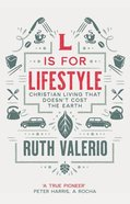 L is For Lifestyle: Christian Living That Doesn't Cost the Earth Paperback