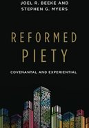 Reformed Piety: Convenantal and Experiential Paperback