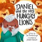 Daniel and the Very Hungry Lions Hardback