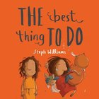 The Best Thing to Do (Little Me, Big God Series) Paperback