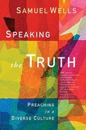 Speaking the Truth: Preaching in a Diverse Culture Paperback