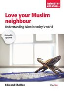 Love Your Muslim Neighbour: Understanding Islam in Today's World Paperback