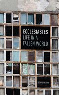 Ecclesiastes: Life in a Fallen World Paperback