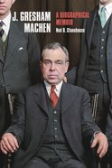 J. Gresham Machen: A Biographical Memoir Hardback