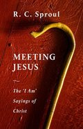 Meeting Jesus: The 'I Am' Sayings of Christ Paperback